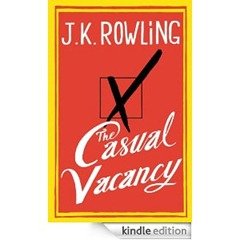 At $17.99, The Casual Vacancy eBook Not a Casual Purchase Amazon Apple eBookstore Price Fix Six