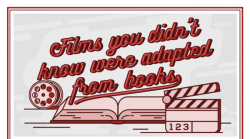 Infographic: Films You Didn't Know Were Adapted From Books Infographic