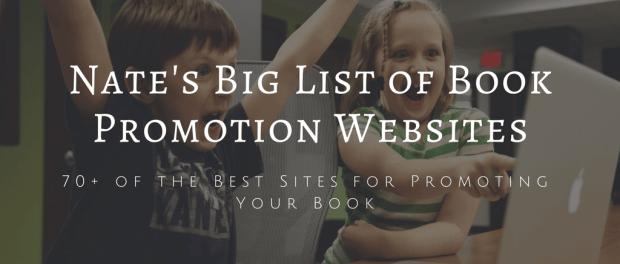 Nate's Big List of Free & Paid Book Promotion Websites Marketing Self-Pub
