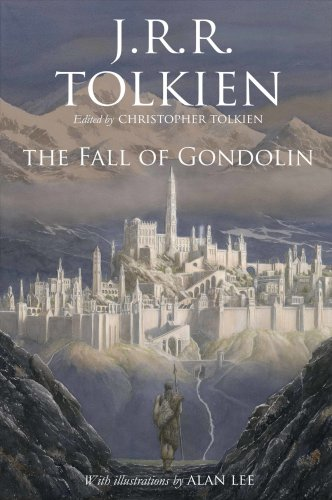 """New"" J R R Tolkien Novel, ""The Fall of Gondolin"", Is Coming Later This Year Book Culture Publishing"