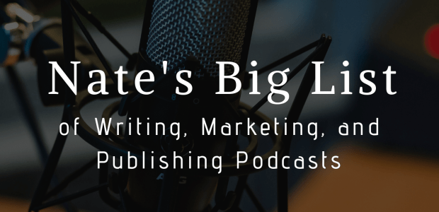 Nate's Big List of Writing, Marketing, and Publishing Podcasts Podcast Self-Pub