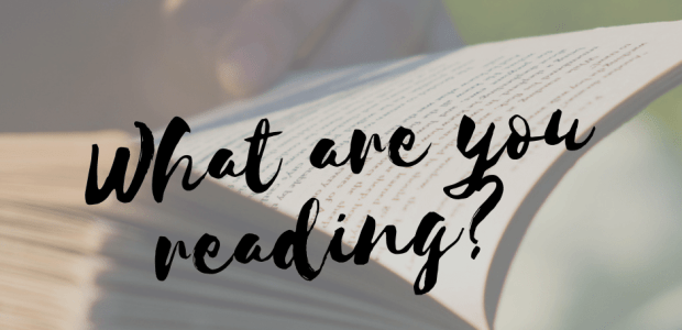 You Tell Me: Who or What Are You Reading Right Now? (October 2018) Open Topic