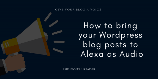 How to Bring Your Wordpress Blog Posts to Alexa as Audio Amazon Web Publishing