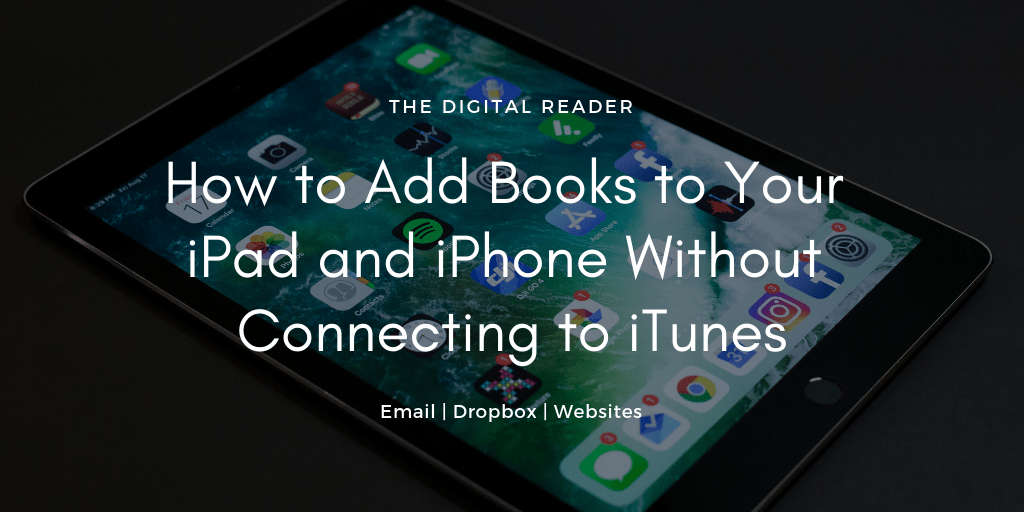 How to Add Books to Your iPad and iPhone Without Connecting