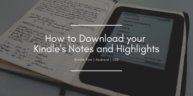 How to Download Your Kindle Notes and Highlights and Export Them (Updated for 2018) calibre Kindle Kindle (platform) Tips and Tricks