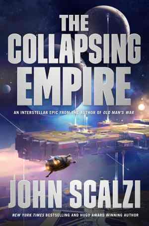 "John Scalzi's ""The Collapsing Empire"" is Tor.com's Free ebook of the Month Freebies"