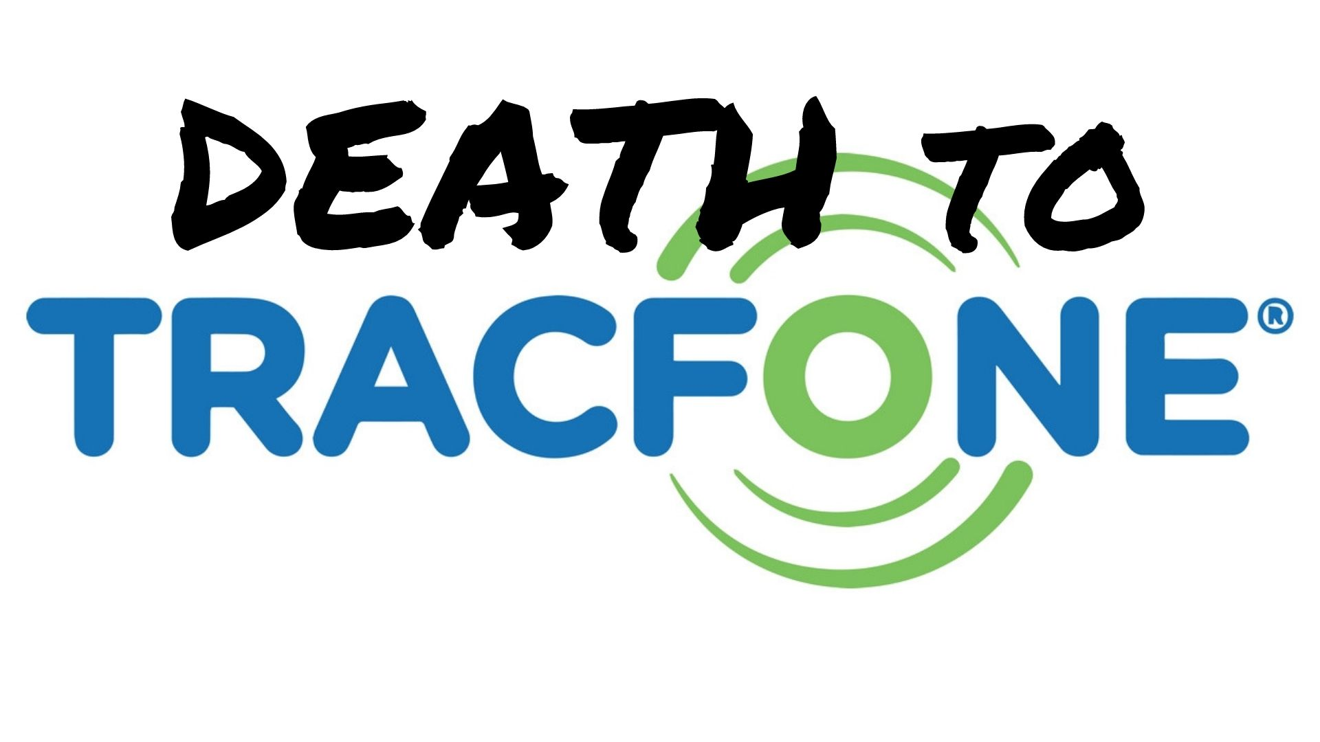 Death to Tracfone | The Digital Reader