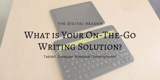 You Tell Me: Do You Have an On-The-Go Writing Solution? Open Topic Uncategorized