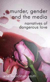 murder-gender-media-narratives-dangerous-love-jane-monckton-smith-hardcover-cover-art