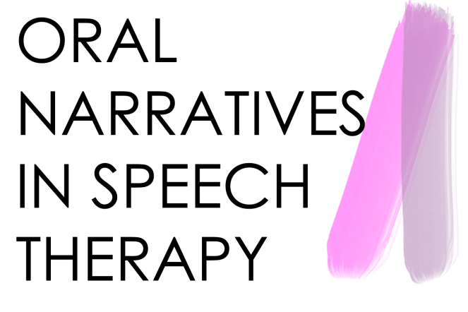 How to Teach Oral Narratives for Speech Therapy