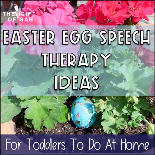 Easter Egg Speech Therapy Ideas for  Toddlers