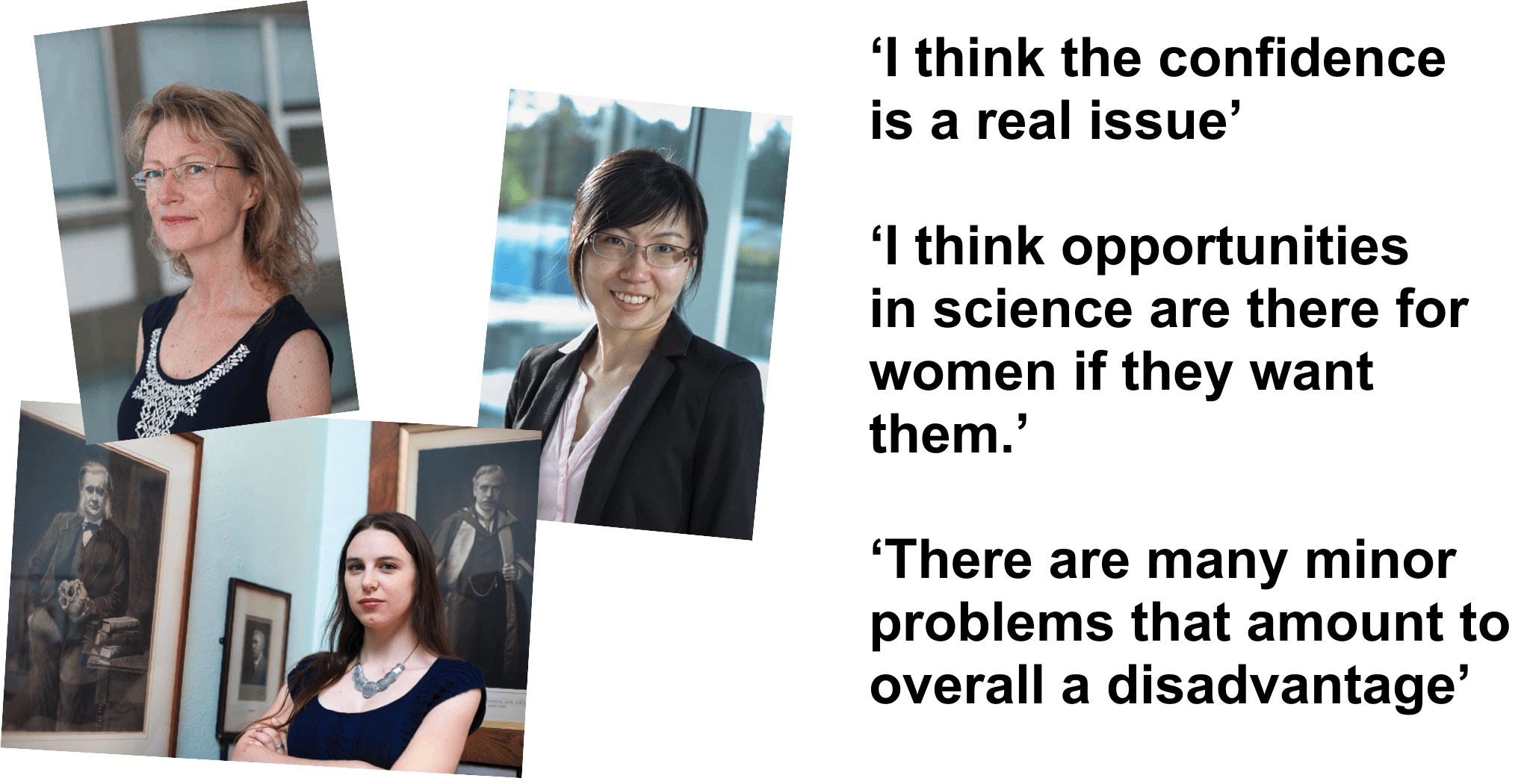 Figure 2: left: sample photographs from the exhibition (Dr Karen Halliday, Dr Yin-Hoon and Emma Hodcroft); photos taken by Heshani Sothiraj Eddlestone; right: selected quotes from interviewed women.