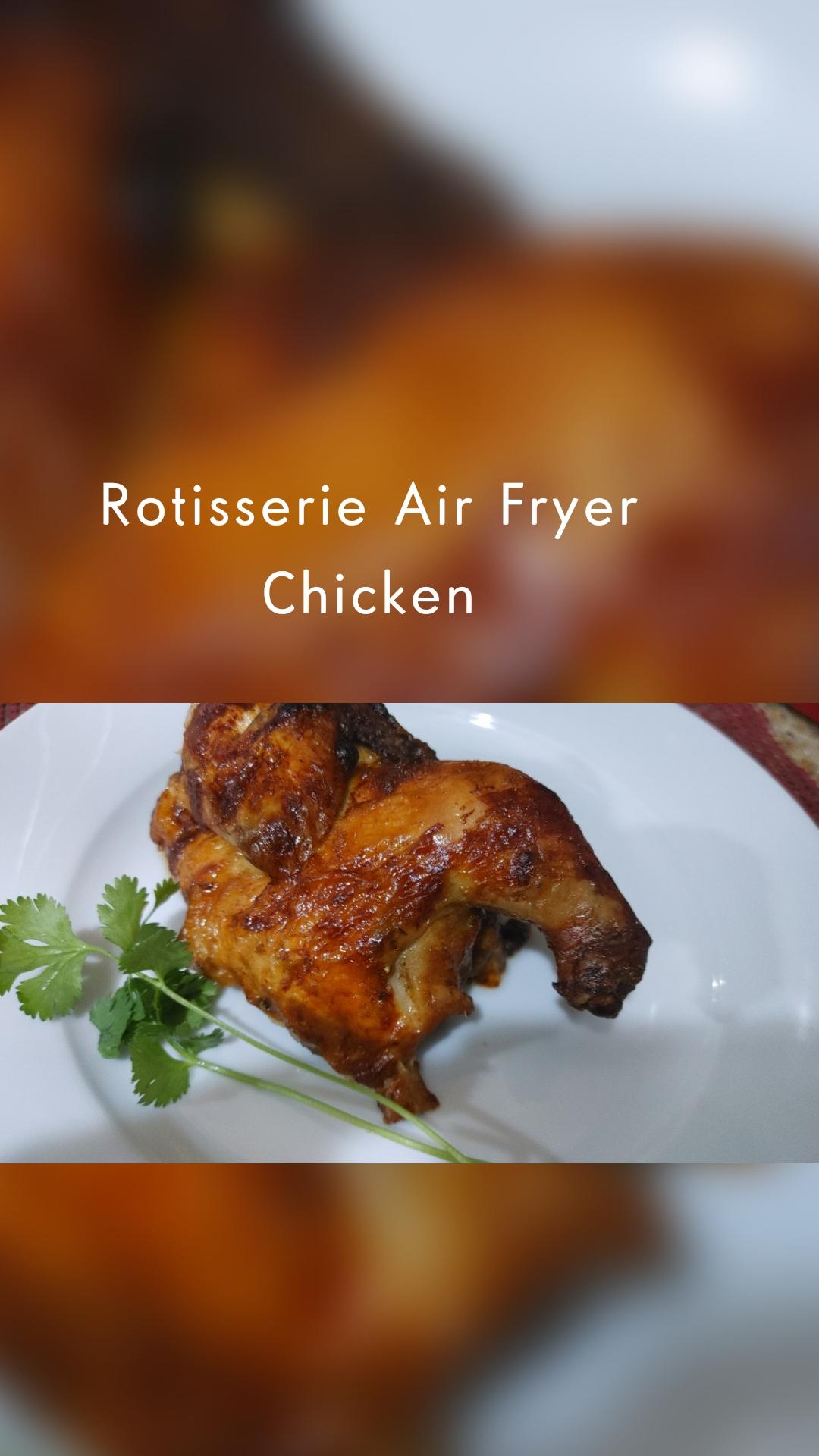 Rotisserie Air Fryer Chicken
