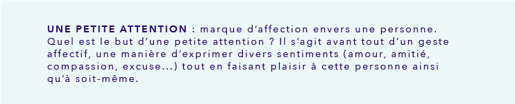 Une petite attention