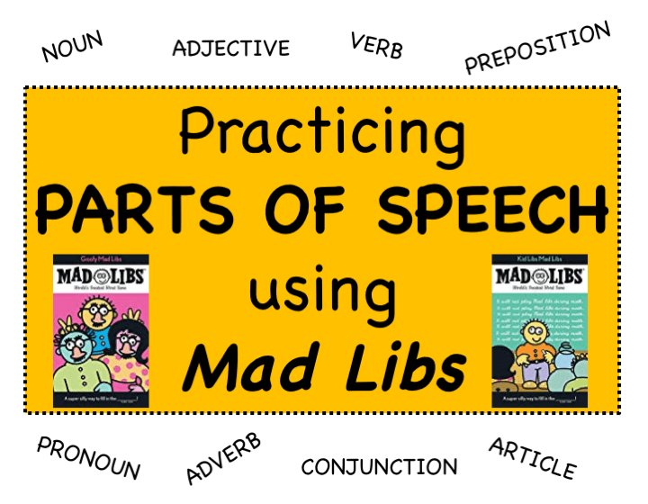 Practicing Parts of Speech using Mad Libs!