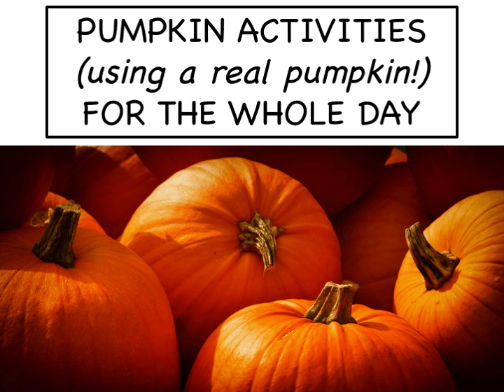 Pumpkin Activities for the Whole Day!