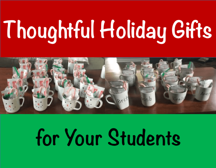 Thoughtful Holiday Gifts for Your Students