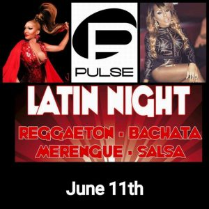 "Flyer for Pulse's 11 June event, a ""Latin Night"" featuring Reggaeton, Bachata, Merengue, and Salsa. Two entertainers are depicted, both trans women of color."
