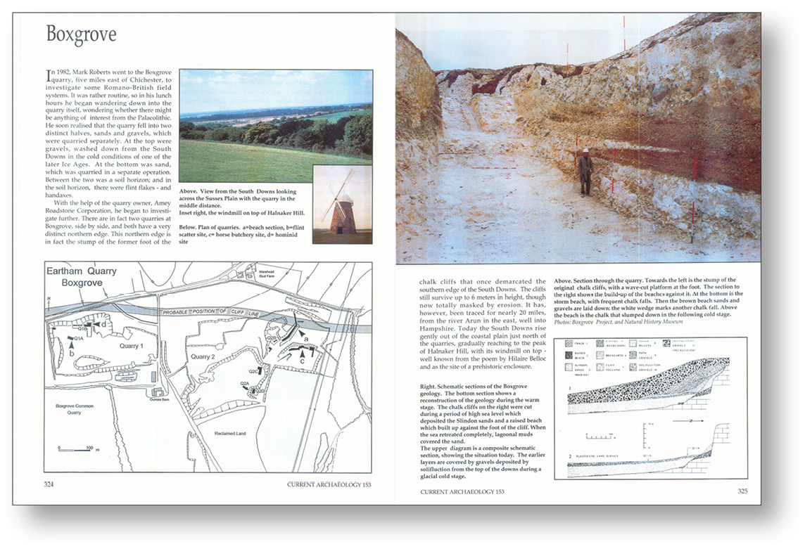 right The Palaeolithic site of Boxgrove first featured in issue 113, but it was CA 153 which told the full, extraordinary story of fieldwork at the site.