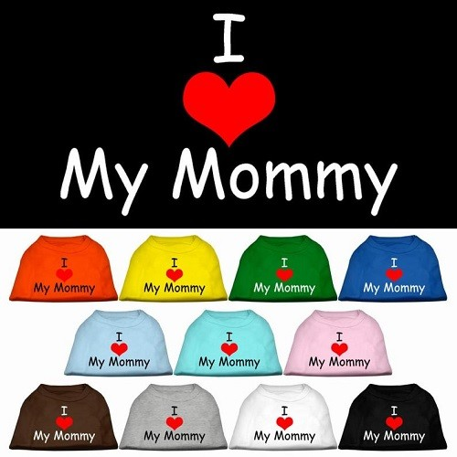 I Love My Mommy Screen Print Dog Shirt | The Pet Boutique