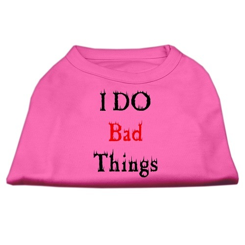 I Do Bad Things Screen Print Dog Shirt - Bright Pink | The Pet Boutique