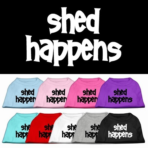 Shed Happens Screen Print Pet Shirt | The Pet Boutique