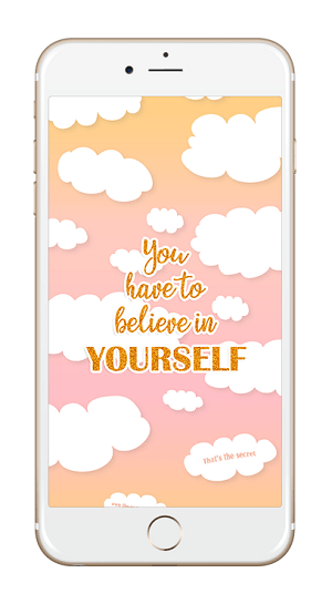 Fond d'écran Smartphone - You have to believe in yourself