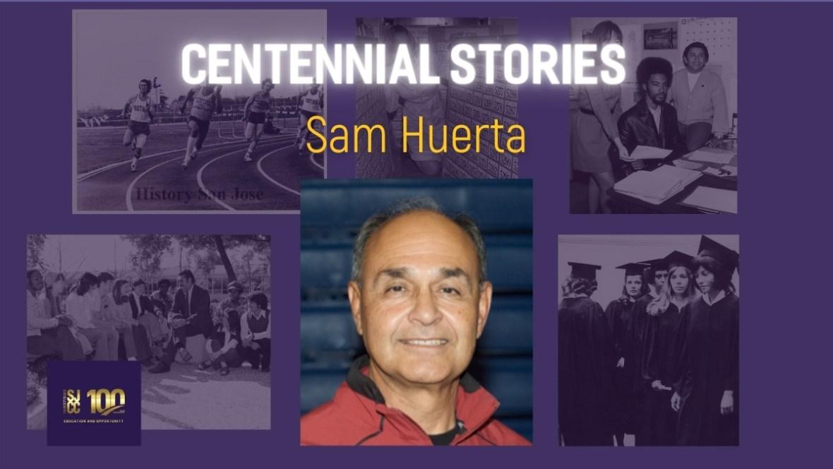 Centennial stories - faculty Sam Huerta