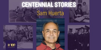 Centennial stories - faculty Sam Huerta