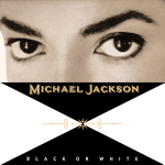 Copyright©Epic, Black or White (Michael Jackson)