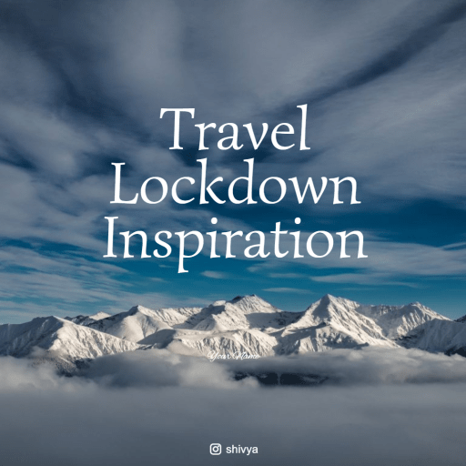 travel lockdown inspiration, how to travel at home, travel advice coronavirus