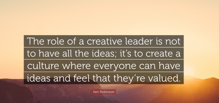 814241-Ken-Robinson-Quote-The-role-of-a-creative-leader-is-not-to-have