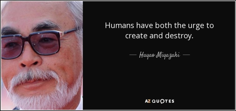 quote-humans-have-both-the-urge-to-create-and-destroy-hayao-miyazaki-122-10-82
