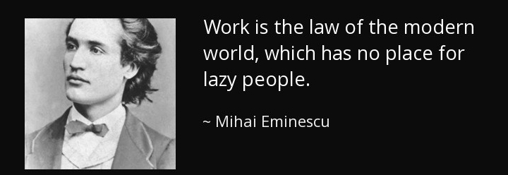 quote-work-is-the-law-of-the-modern-world-which-has-no-place-for-lazy-people-mihai-eminescu-94-4-0450