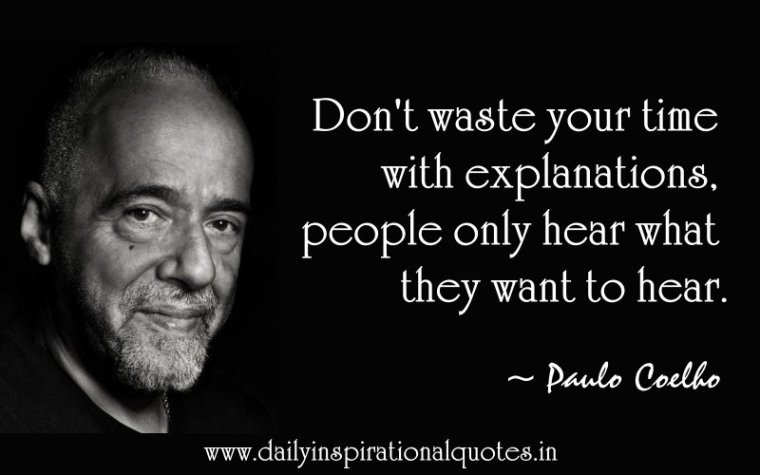 don-t-waste-your-time-with-explanationspeople-only-hear-what-they-want-to-hear-inspirational-quote