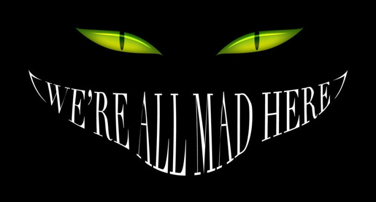 we__re_all_mad_here____by_thefontbandit