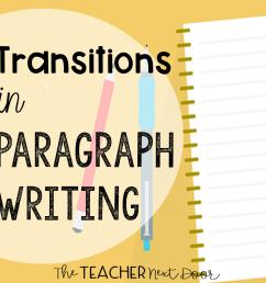 Teaching Paragraph Writing: Transitions - The Teacher Next Door [ 960 x 960 Pixel ]
