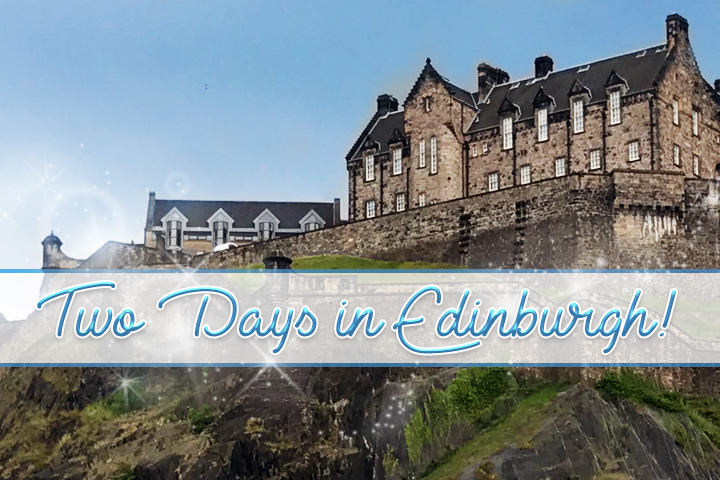 Two Days in Edinburgh