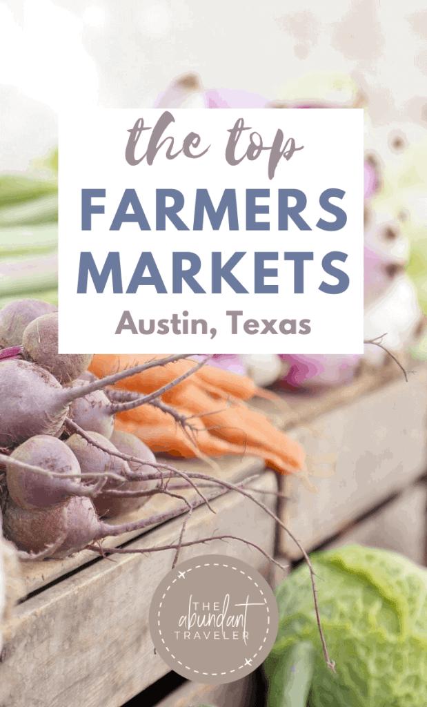 Farmers Markets in Austin, Pinterest Pin, The Abundant Traveler