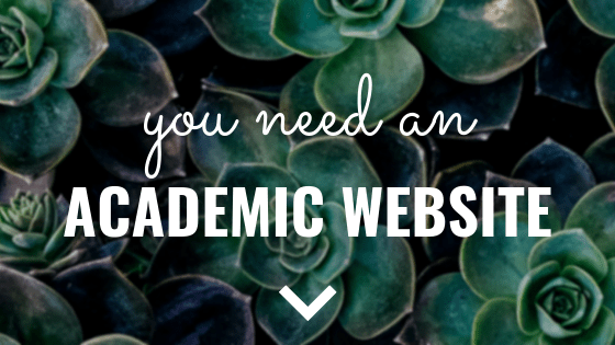 You Need an Academic Website