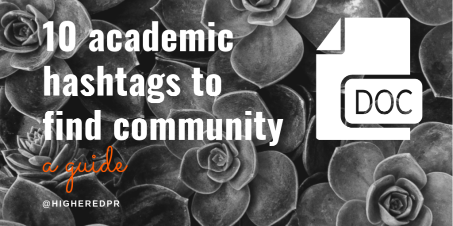 """""""10 academic hashtags to find community (a guide by @higheredpr)"""" white text on a black and white succulent background"""