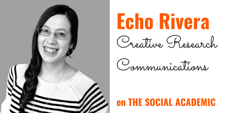 Echo Rivera: Creative Research Communications, on The Social Academic