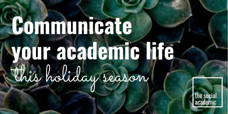 Communicate your academic life this holiday season