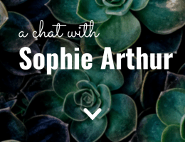 A Chat with Sophie Arthur