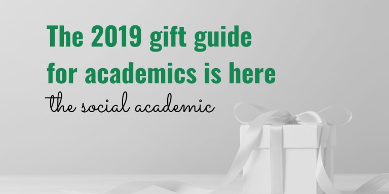 The 2019 Gift Guide for academics is here