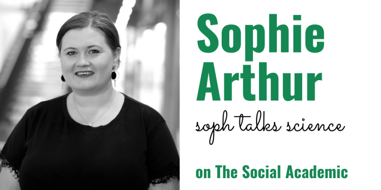Sophie Arthur of Soph Talks Science on The Social Academic