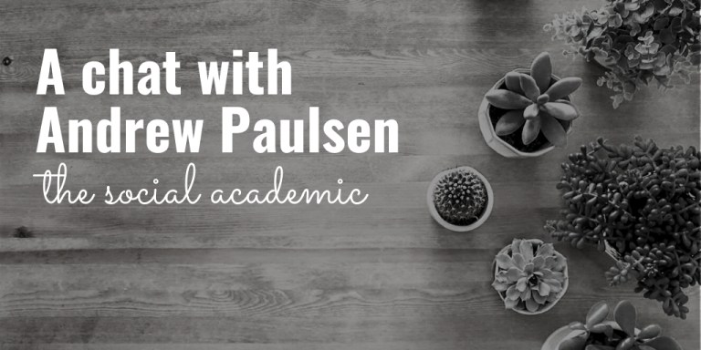 A chat with Andrew Paulsen on The Social Academic blog