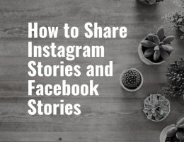 How to Share Instagram Stories and Facebook Stories