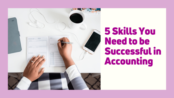 5 Basic Skills You Need to be an Accountant
