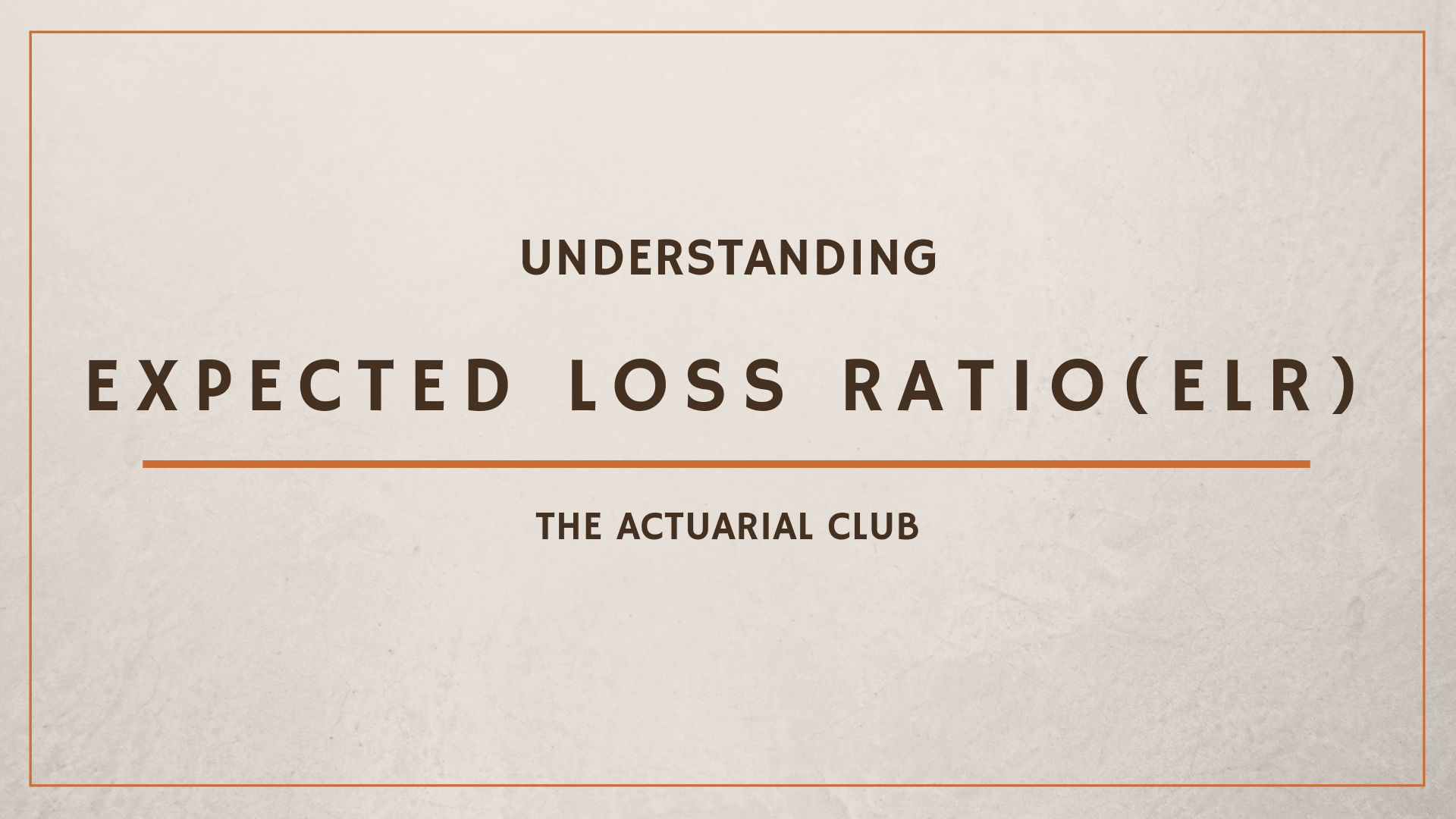 Expected Loss Ratio ELR Method TAC